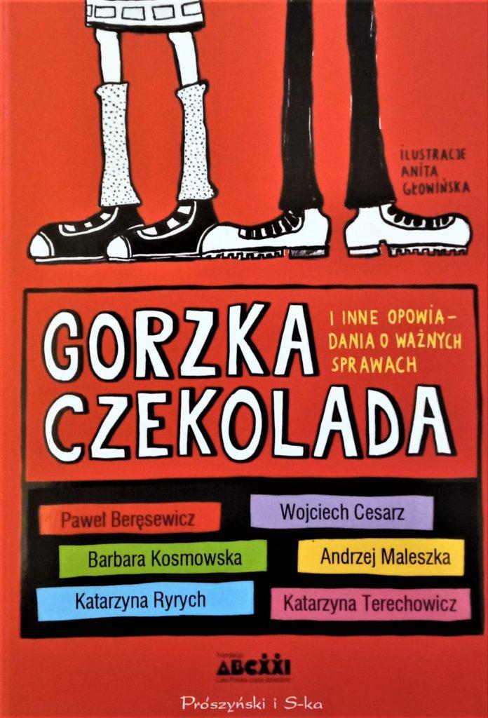 """Zdjęcie przedstawia okładkę książki pod tytułem """"Gorzka czekolada i inne opowiadania o ważnych sprawach""""."""